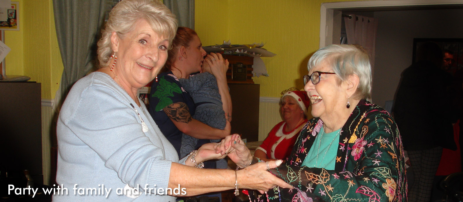 Group activities also include dancing and parties with family & friends